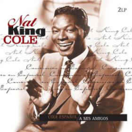 Nat King Cole – Cole Español / A Mis Amigos