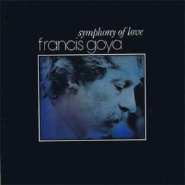 Francis Goya – Symphony Of Love