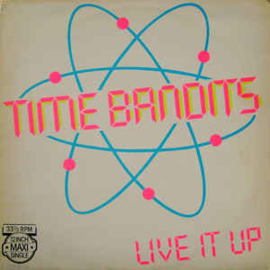 Time Bandits ‎– Live It Up