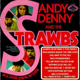Sandy Denny And The Strawbs ‎– All Our Own Work