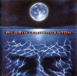 Eric Clapton – Pilgrim (CD)