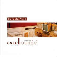 Gare Du Nord ‎– In Search Of Excellounge (CD)