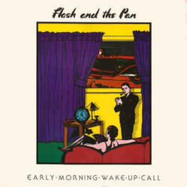 Flash And The Pan ‎– Early Morning Wake Up Call