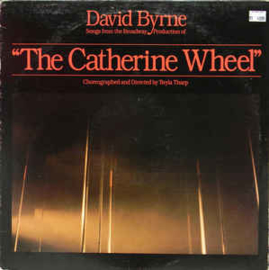 """David Byrne – Songs From The Broadway Production Of """"The Catherine Wheel"""""""