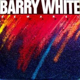Barry White – Beware!