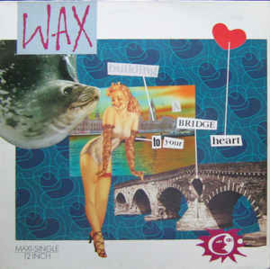 Wax  ‎– Bridge To Your Heart