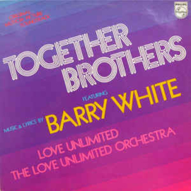 Barry White, Love Unlimited, The Love Unlimited Orchestra* – Together Brothers