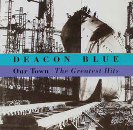 Deacon Blue ‎– Our Town - The Greatest Hits (CD)