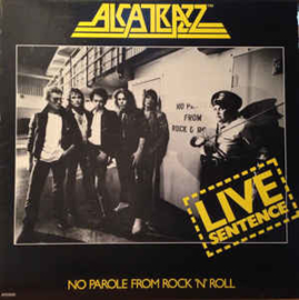 Alcatrazz – Live Sentence - No Parole From Rock 'n' Roll