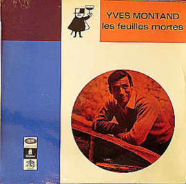 Yves Montand ‎– Les Feuilles Mortes