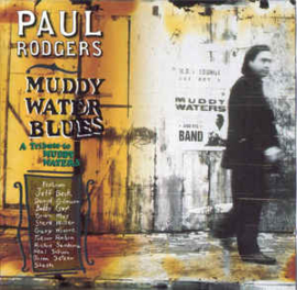 Paul Rodgers ‎– Muddy Water Blues - A Tribute To Muddy Waters (CD)