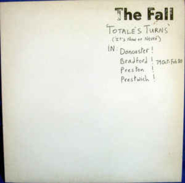 Fall ‎– Totale's Turns (It's Now Or Never)