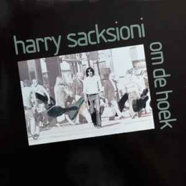 Harry Sacksioni ‎– Om De Hoek