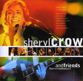 Sheryl Crow ‎– Sheryl Crow And Friends: Live From Central Park (CD)