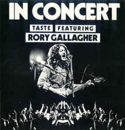 Taste Featuring Rory Gallagher ‎– In Concert