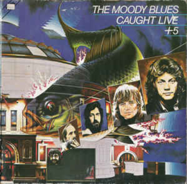 Moody Blues ‎– Caught Live +5