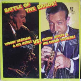 Woody Herman & His Herd Vs. Harry James & His Music Makers ‎– Battle Of The Bands, Vol. 1
