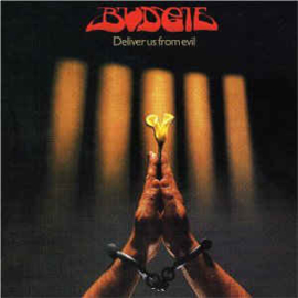 Budgie – Deliver Us From Evil