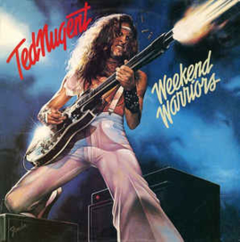Ted Nugent ‎– Weekend Warriors