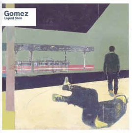 Gomez ‎– Liquid Skin (CD)