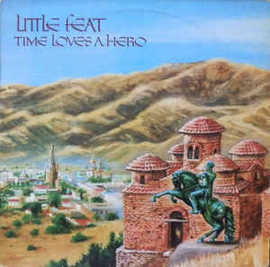 Little Feat ‎– Time Loves A Hero
