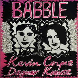Kevin Coyne And Dagmar Krause ‎– Babble