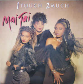 Mai Tai ‎– 1 Touch 2 Much