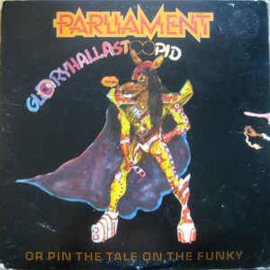 Parliament ‎– GloryHallaStoopid (Pin The Tale On The Funky)