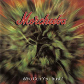 Morcheeba – Who Can You Trust? (CD)