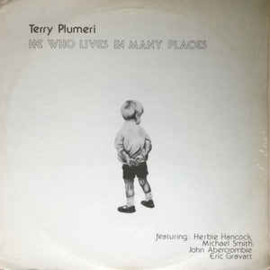 Terry Plumeri – He Who Lives In Many Places