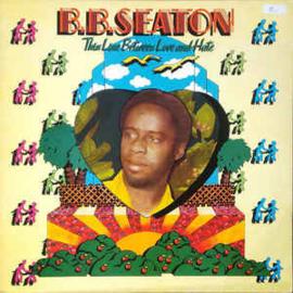 B. B. Seaton – Thin Line Between Love And Hate