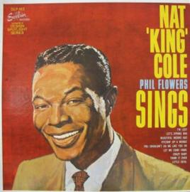 Nat King Cole / Phil Flowers – Sings