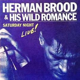 Herman Brood & His Wild Romance – Saturday Night Live! (CD)