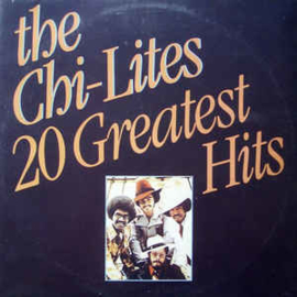Chi-Lites ‎– 20 Greatest Hits