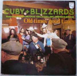 Cuby + Blizzards – Old Times - Good Times