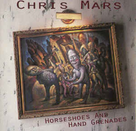 Chris Mars ‎– Horseshoes And Hand Grenades (CD)