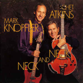 Chet Atkins And Mark Knopfler ‎– Neck And Neck (CD)