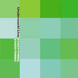 Underworld – Everything, Everything (Underworld Live (CD)