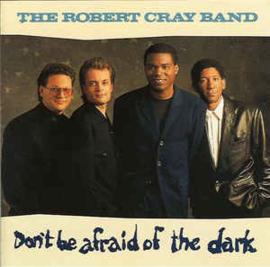 Robert Cray Band – Don't Be Afraid Of The Dark (CD)
