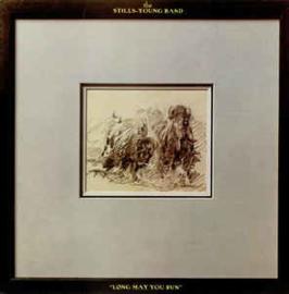 Stills-Young Band – Long May You Run