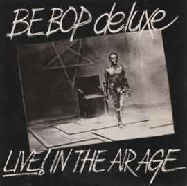 Be-Bop Deluxe ‎– Live! In The Air Age