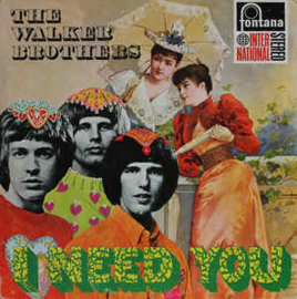 Walker Brothers – I Need You
