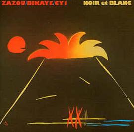 Zazou / Bikaye / Cy 1 – Noir Et Blanc