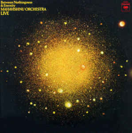 Mahavishnu Orchestra – Between Nothingness & Eternity