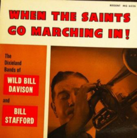 Wild Bill Davison And His Band And Bill Stafford And His Band – When The Saints Go Marching In!