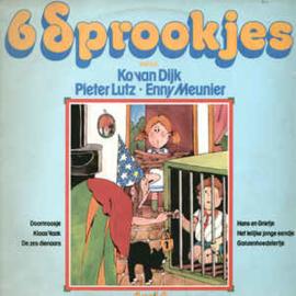 Ko Van Dijk • Pieter Lutz • Enny Meunier – 6 Sprookjes Deel 4