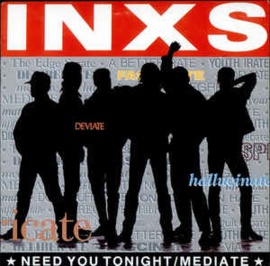 INXS ‎– Need You Tonight / Mediate