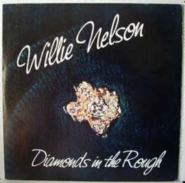 Willie Nelson ‎– Diamonds In The Rough
