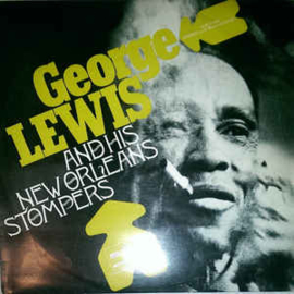 George Lewis And His New Orleans Stompers ‎– George Lewis And His New Orleans Stompers