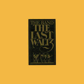 Band – The Last Waltz